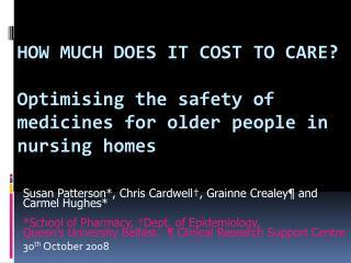Susan Patterson*, Chris Cardwell†, Grainne Crealey ¶ and Carmel Hughes*