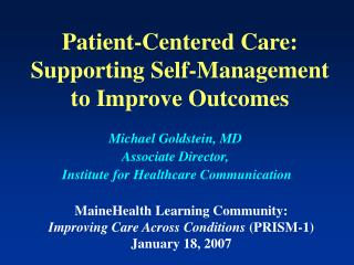 Patient-Centered Care:  Supporting Self-Management to Improve Outcomes