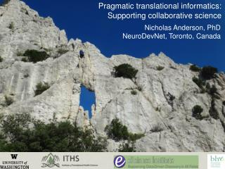 Pragmatic translational informatics:  Supporting collaborative science