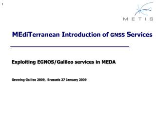 ME di T erranean  I ntroduction of  GNSS S ervices