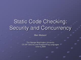 Static Code Checking: Security and Concurrency