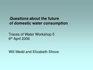 Questions  about the future  of domestic water consumption