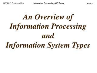 An Overview of Information Processing and                      Information System Types