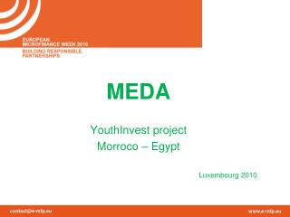 MEDA YouthInvest project Morroco – Egypt Luxembourg 2010