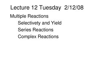 Lecture 12 Tuesday 2/12/08