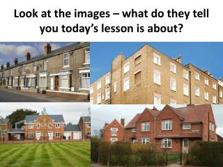 Look at the images – what do they tell you today's lesson is about?