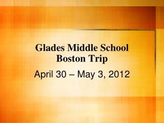 Glades Middle School Boston Trip