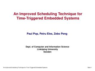 An Improved Scheduling Technique for Time-Triggered Embedded Systems