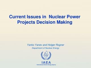 Current Issues in  Nuclear Power Projects Decision Making
