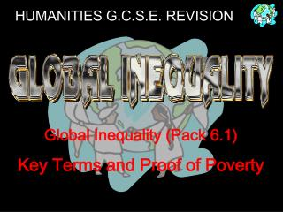 Global Inequality (Pack 6.1) Key Terms and Proof of Poverty