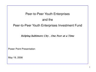 Peer-to-Peer Youth Enterprises and the  Peer-to-Peer Youth Enterprises Investment Fund