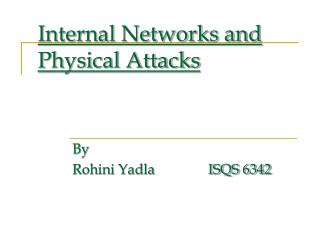 Internal Networks and Physical Attacks