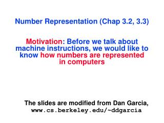 The slides are modified from Dan Garcia,  cs.berkeley/~ddgarcia