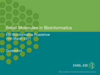 Small Molecules in Bioinformatics