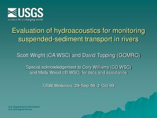 Evaluation of hydroacoustics for monitoring suspended-sediment transport in rivers  Scott Wright CA WSC and David Toppin