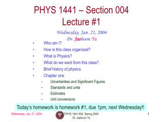 PHYS 1441 – Section 004 Lecture #1