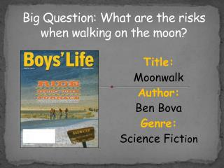 Big Question:  What are the risks when walking on the moon?