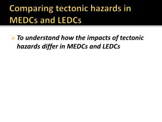 Comparing tectonic hazards in MEDCs and LEDCs