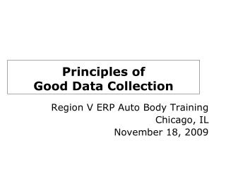 Principles of  Good Data Collection