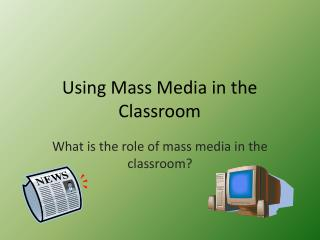 Using Mass Media in the Classroom
