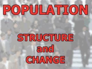 The structure of a population depends on  birth and death rates  and also on  migratory movements.