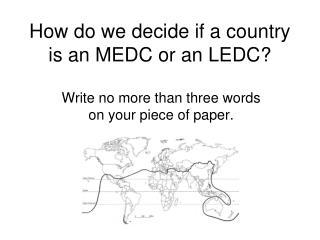 How do we decide if a country is an MEDC or an LEDC?
