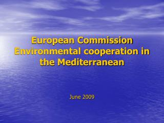 European Commission Environmental cooperation in the Mediterranean