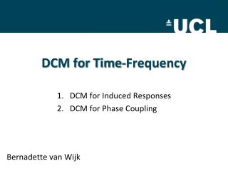 DCM for Time-Frequency