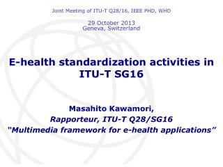 E-health standardization activities in ITU-T SG16