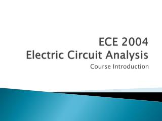 ECE 2004 Electric Circuit Analysis