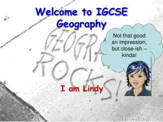 Welcome to IGCSE Geography