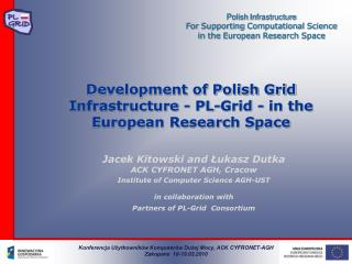 Development of Polish Grid Infrastructure - PL-Grid - in the European Research Space