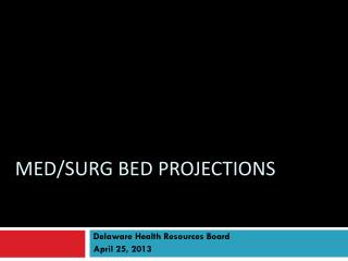 Med/Surg Bed Projections