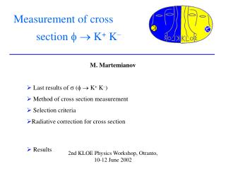 Measurement of cross 		section    K +  K –