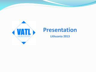 Presentation Lithuania 2013