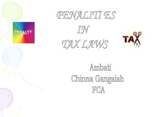 PENALITI ES  IN   TAX LAWS