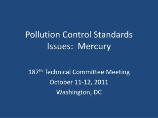 Pollution Control Standards Issues:  Mercury