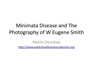 Minimata Disease and The Photography of W Eugene Smith