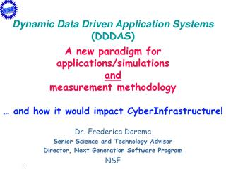 Dr. Frederica Darema Senior Science and Technology Advisor Director, Next Generation Software Program NSF