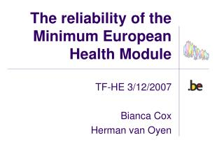 The reliability of the Minimum European Health Module