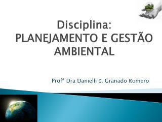 Disciplina: PLANEJAMENTO E GESTÃO AMBIENTAL