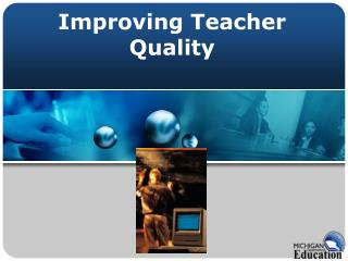 Improving Teacher Quality