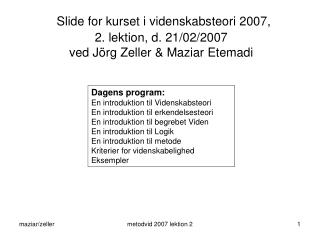Dagens program: En introduktion til Videnskabsteori En introduktion til erkendelsesteori