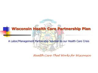 Wisconsin Health Care Partnership Plan