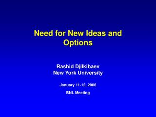Need for New Ideas and Options