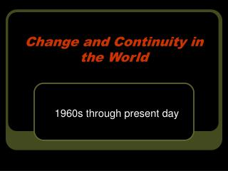 Change and Continuity in the World