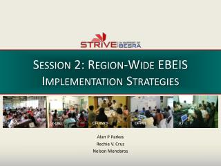 Session 2: Region-Wide  EBEIS  Implementation Strategies