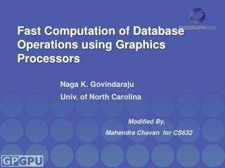 Fast Computation of Database Operations using Graphics Processors