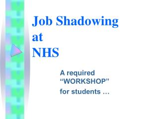 Job Shadowing  at  NHS