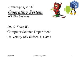 e cs150  Spring 2014 : Operating System #3: File  Systems